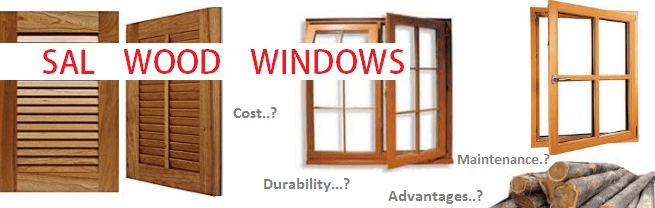Sal Wood Windows Know Advantages Disadvantages Durability