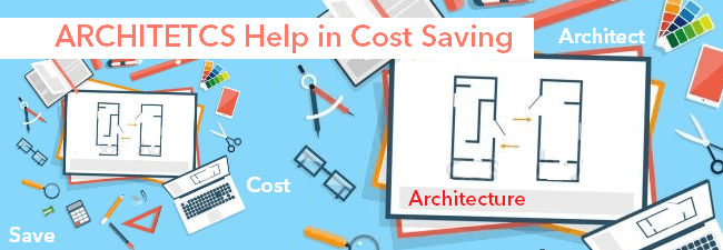 Architects can help in Cost in cost saving in Construction of a House
