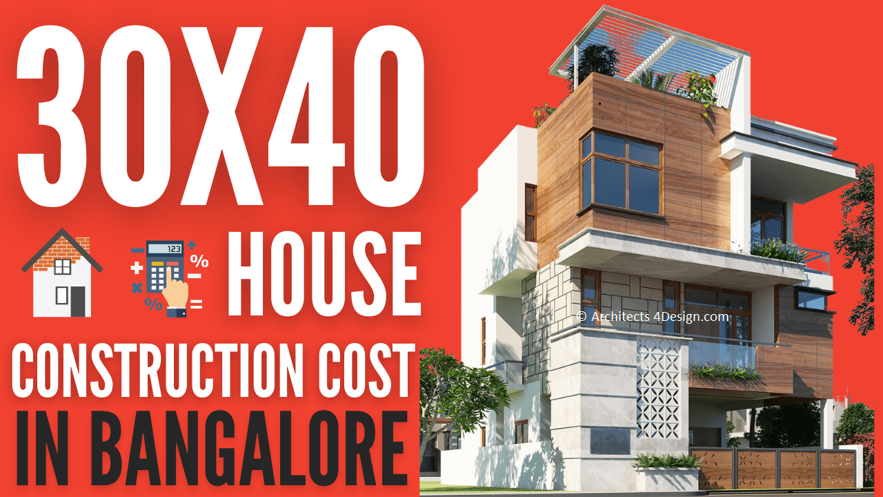 30x40 Construction cost in Bangalore 30x40 House construction cost in Bangalore G+1 G+2 G+3 G+4 Floors