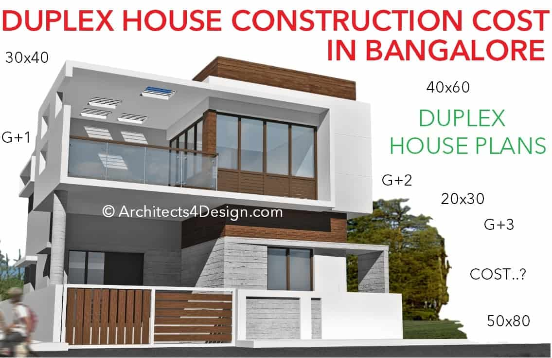 Duplex house construction cost in Bangalore 20x30 30x40 40x60 50x80