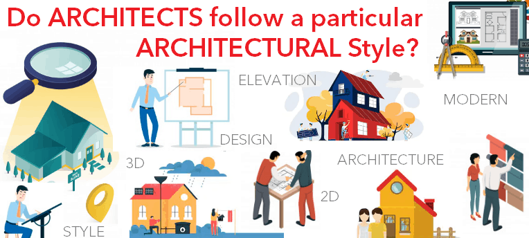 Do Architects follow a particular architectural style