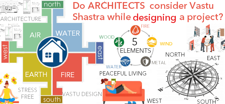 Do architects consider Vastu Shastra while designing a project a