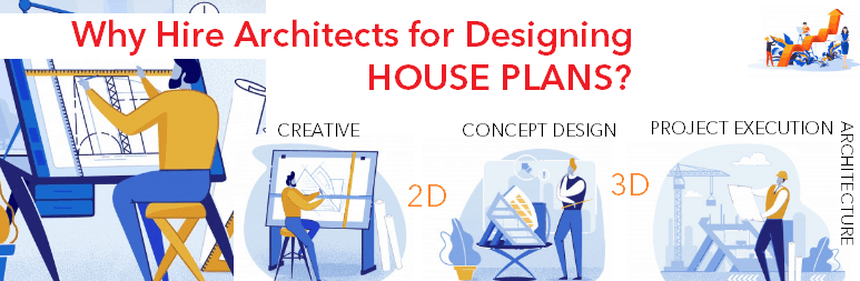 Why hire Architects for house plans