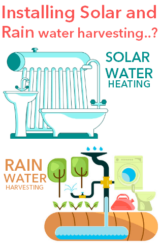 Solar water heaters and rain water harvesting