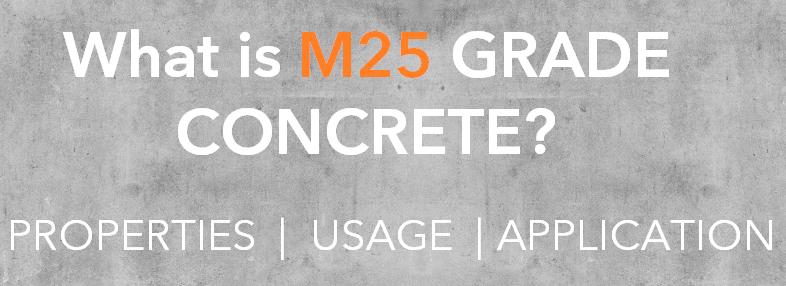 M25 Grade concrete Properties usage and application of M25 grade