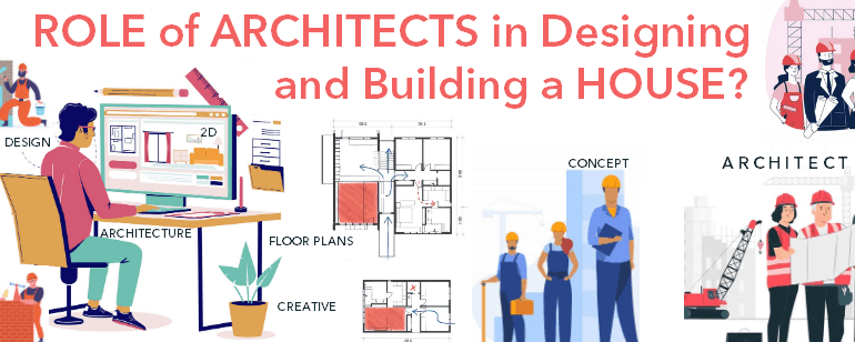 Read about the role of Architects during designing and building a house