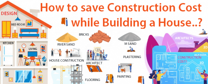 How to save construction cost while building a house